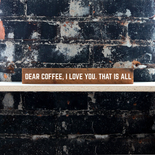 Dear Coffee Shelf Sitter