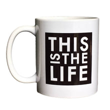 Load image into Gallery viewer, This is the Life Mug