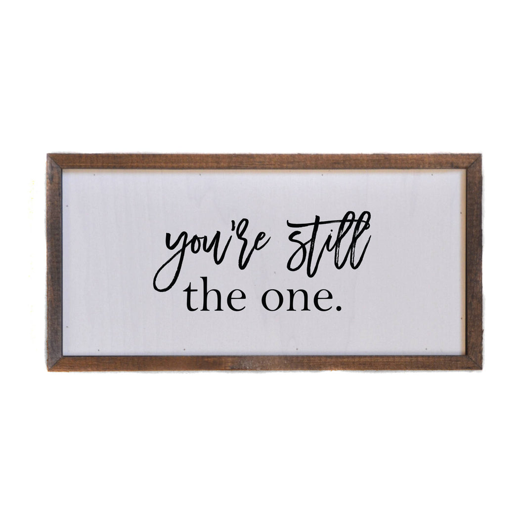 You're Still The One Wall Sign