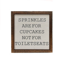 Load image into Gallery viewer, Sprinkles Are For Cupcakes Sign