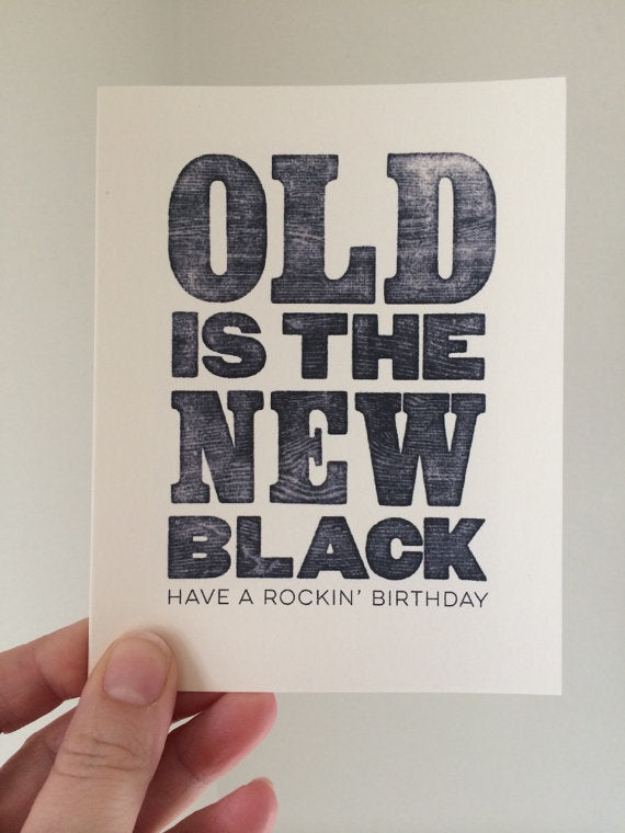 Old is the New Black Bday Card