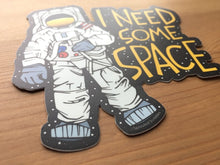 Load image into Gallery viewer, I Need Space Sticker