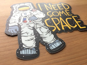 I Need Space Sticker
