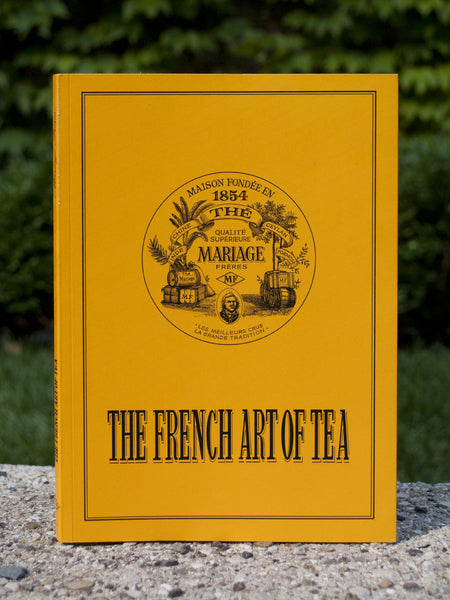 Mariage Frères The French Art of Tea Book