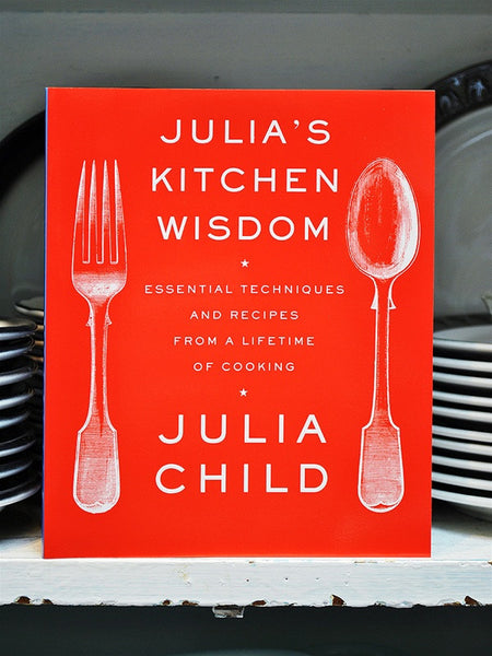 Julia's Kitchen Wisdom Cookbook