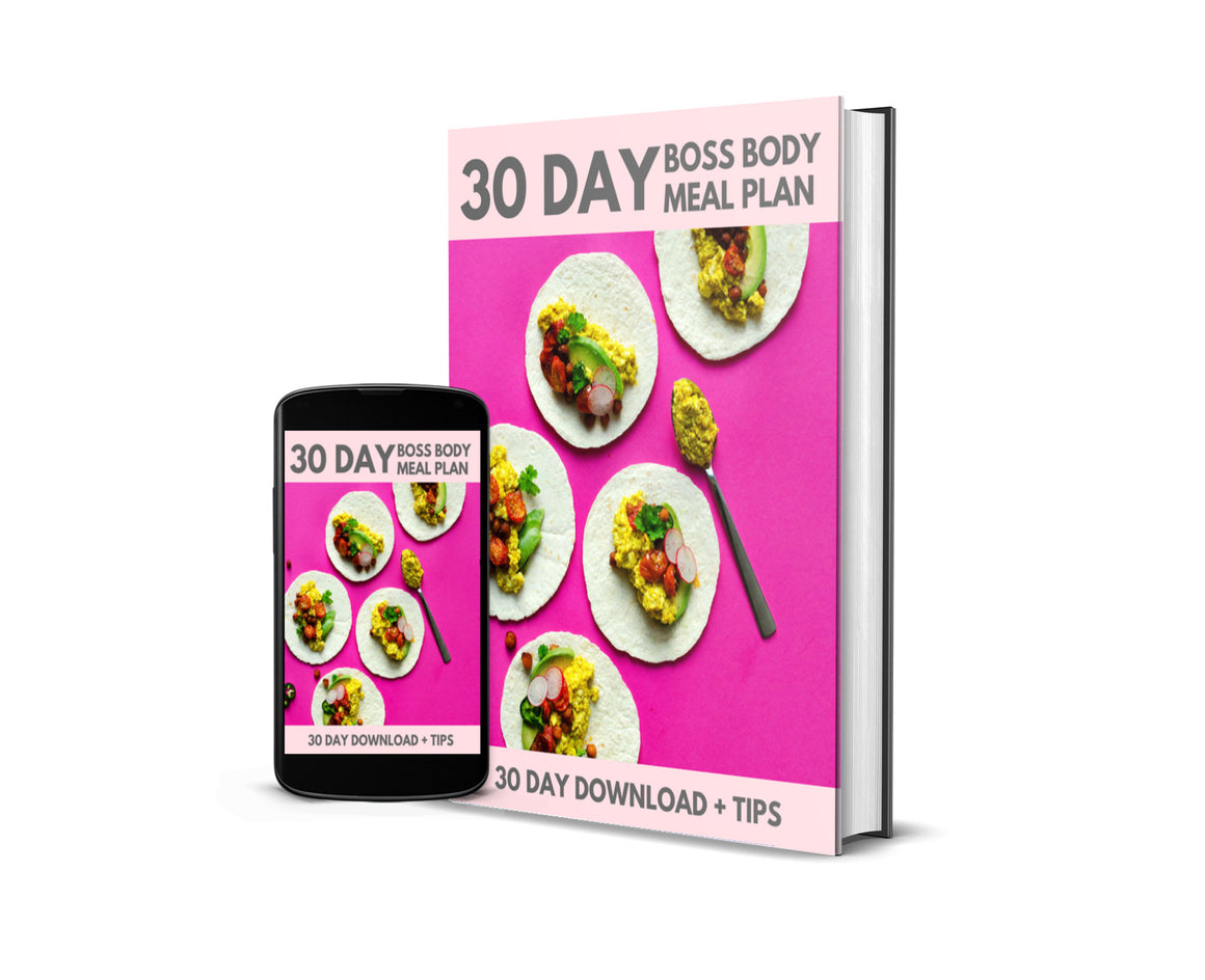 30 DAY BOSS BODY MEAL PLAN