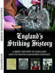 England's Striking History: A brief History of England Silver Hammered Coinage