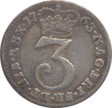 1763 MAUNDY THREEPENCE ( GF ) 18