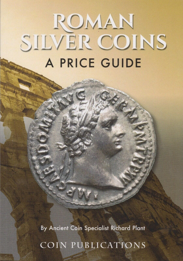 Roman SILVER Coins: A Price Guide Book 2018 Coin Publications 4th Edition