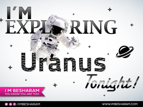Im Exploring Uranus Tonight!