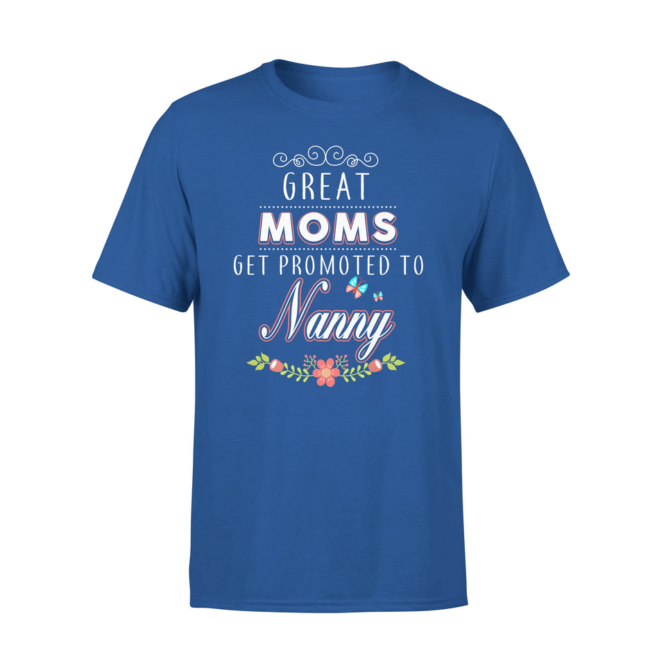 Great Moms Get Promoted To Nanny - Premium Tee