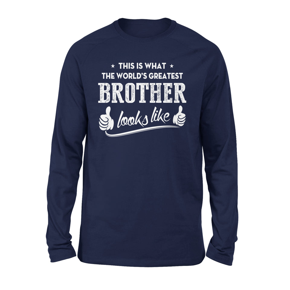 This Is That The World's Greatest Brother Looks Like - Premium Long Sleeve