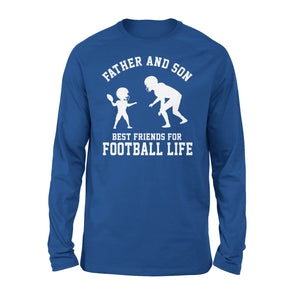 Father And Son Best Friends For Football Life - Premium Long Sleeve