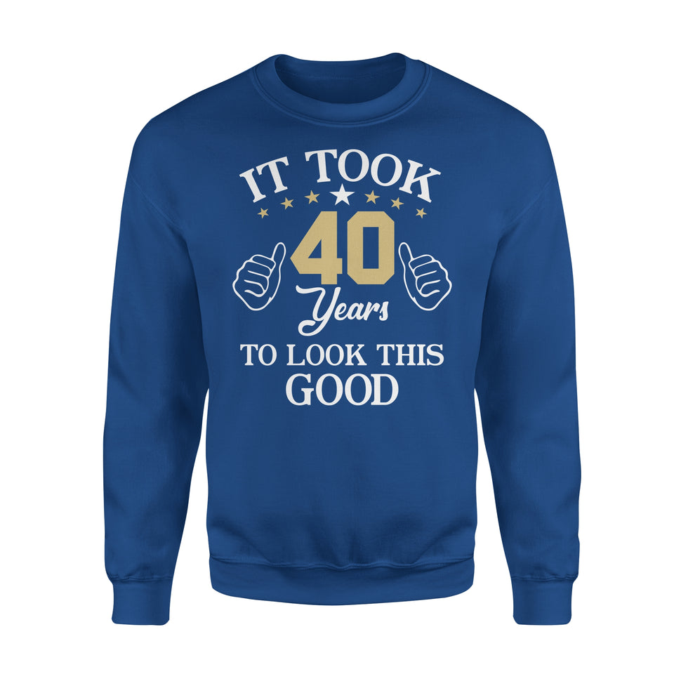 It Took 40 Years To Look This Good - Premium Fleece Sweatshirt