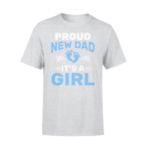 Proud New Dad It's A Girl - Premium Tee