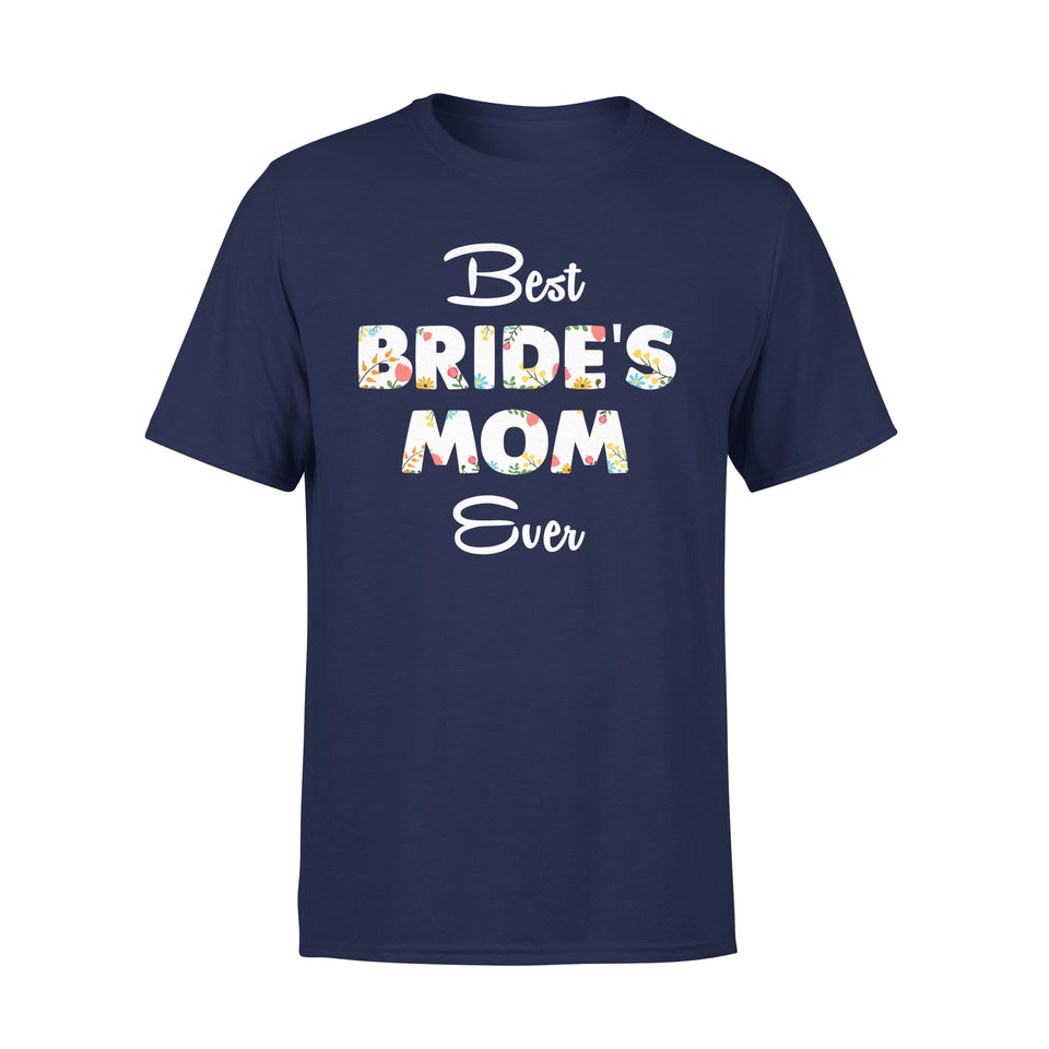Best Bride's Mom Ever - Premium Tee