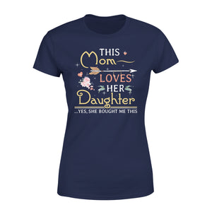This Mom Loves Her Daughter - Premium Women's Tee