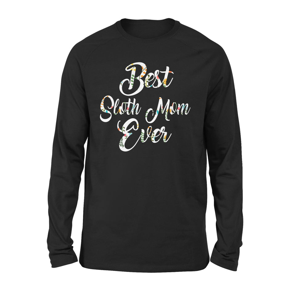 Best Sloth Mom Ever - Premium Long Sleeve