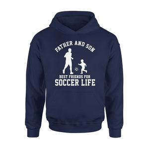 Father And Son Best Friends For Soccer Life - Premium Hoodie