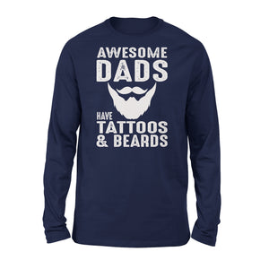 Awesome Dads Have Tattoos And Beards - Premium Long Sleeve