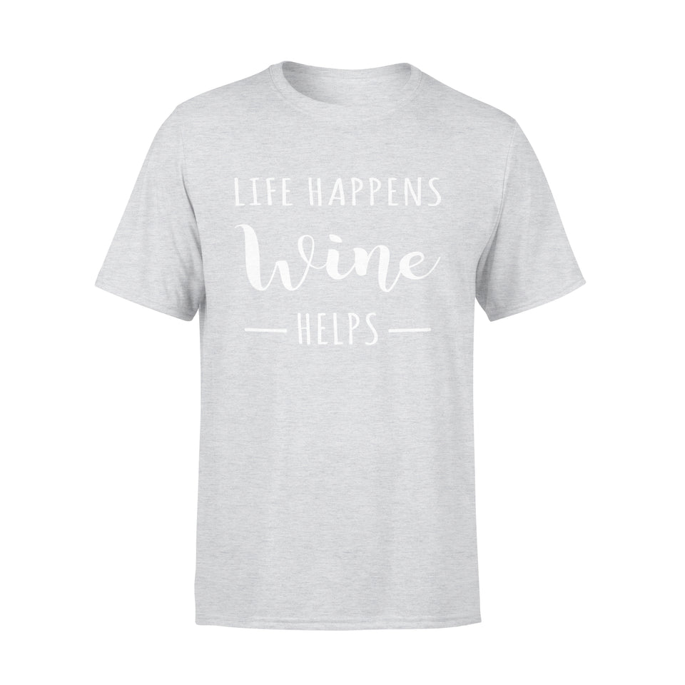Life Happens Wine Helps - Premium Tee