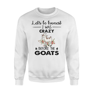 Let's Be Honest I Was Crazy Before The Goats - Premium Fleece Sweatshirt