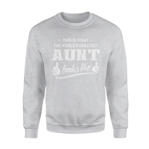 This Is What The World's Greatest Aunt Looks Like - Premium Fleece Sweatshirt