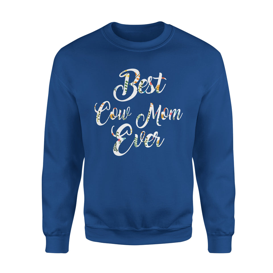 Best Cow Mom Ever - Premium Fleece Sweatshirt