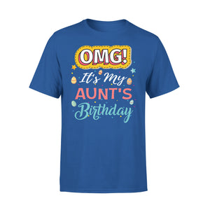 Omg It's My Aunt's Birthday - Premium Tee