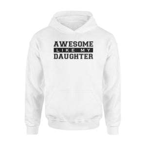 Awesome Like My Daughter - Premium Hoodie