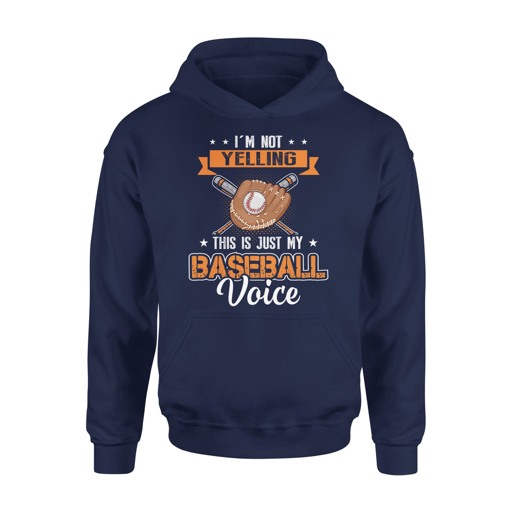 I'm Not Yelling This Is Just My Baseball Voice - Premium Hoodie