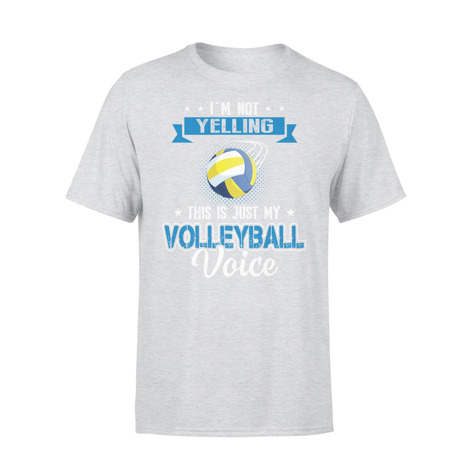 I'm Not Yelling This Is Just My Volleyball Voice - Premium Tee