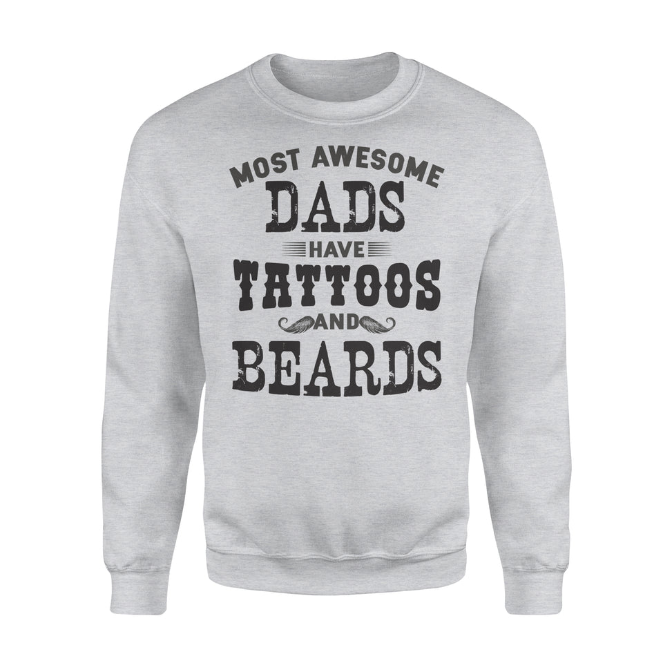 Most Awesome Dads Have Tattoos And Beards - Premium Fleece Sweatshirt