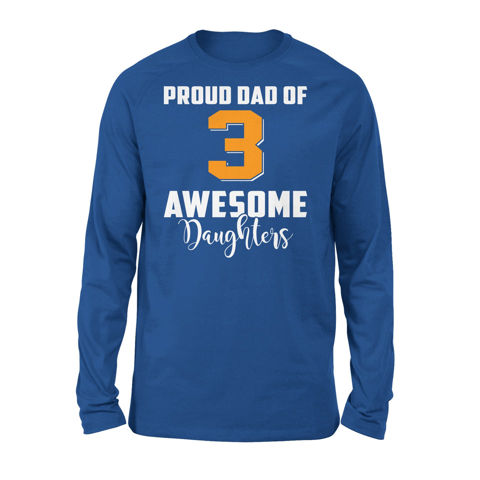 Proud Dad Of 3 Awesome Daughters - Premium Long Sleeve