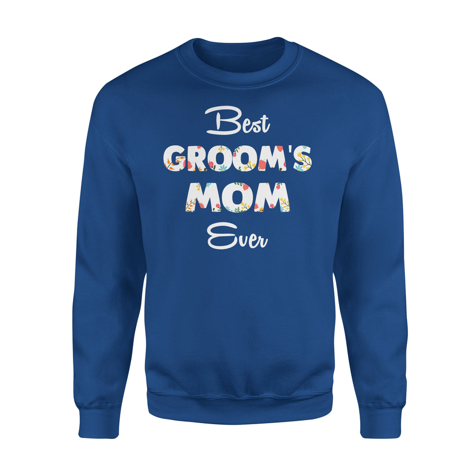 Best Groom's Mom Ever - Premium Fleece Sweatshirt