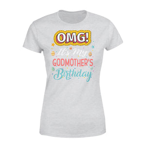 Omg It's My Godmother's Birthday - Premium Women's Tee
