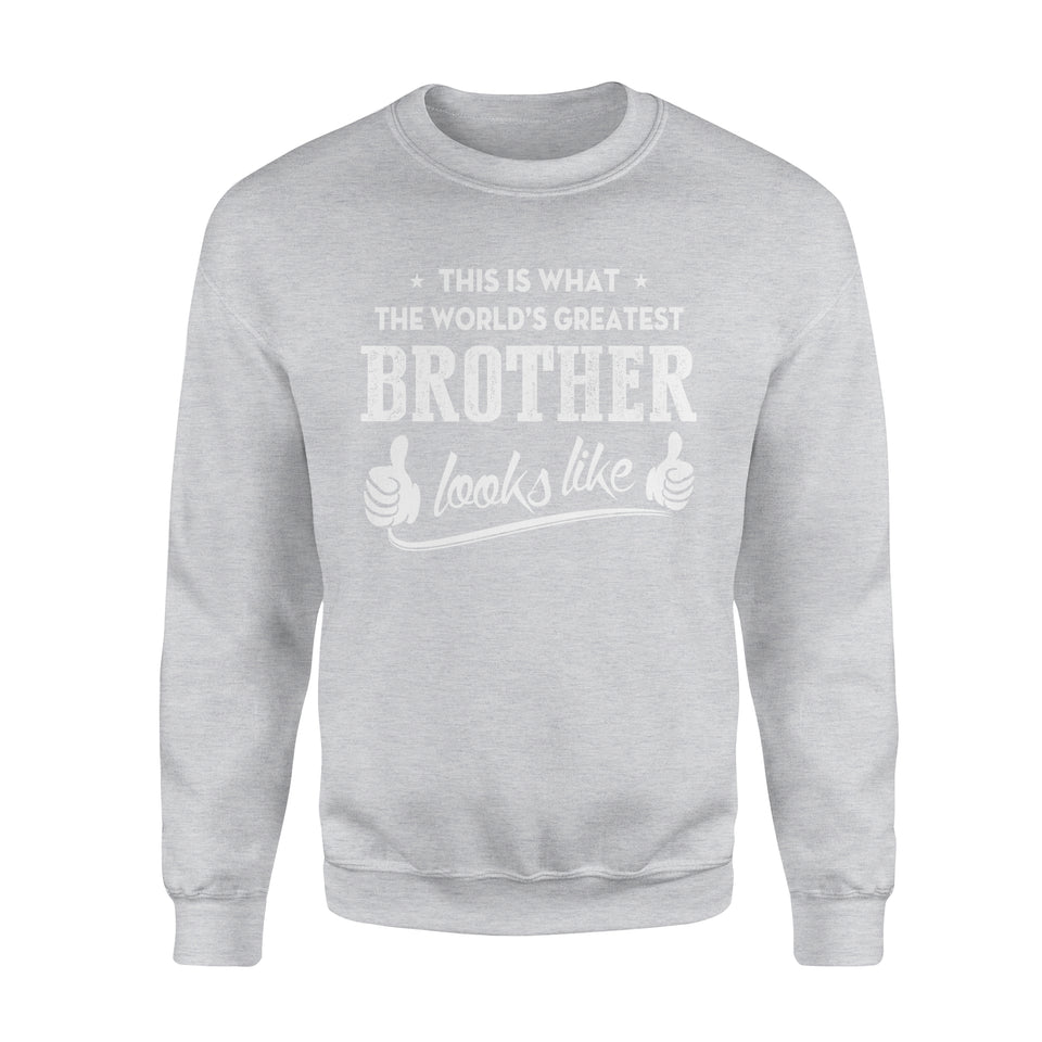 This Is That The World's Greatest Brother Looks Like - Premium Fleece Sweatshirt