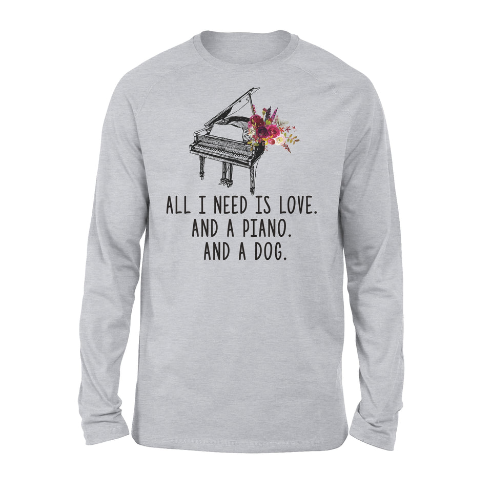 All I Need Is Love And A Piano And A Dog - Premium Long Sleeve