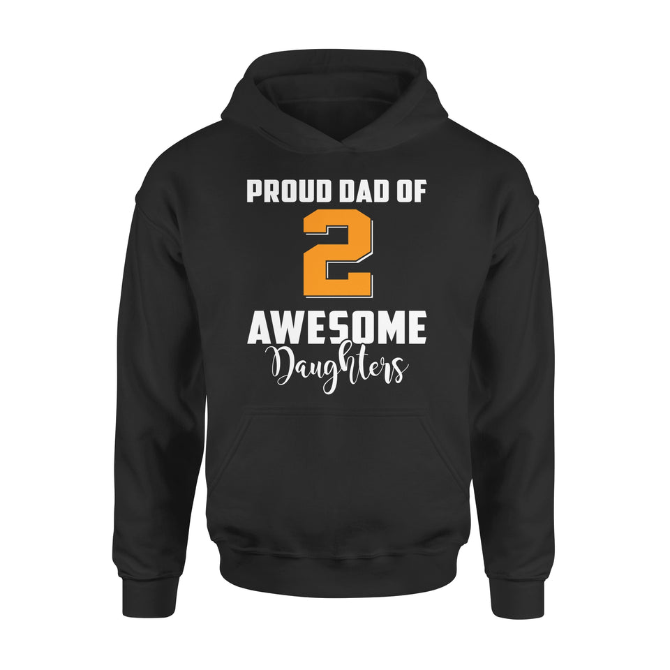 Proud Dad Of 2 Awesome Daughters - Premium Hoodie
