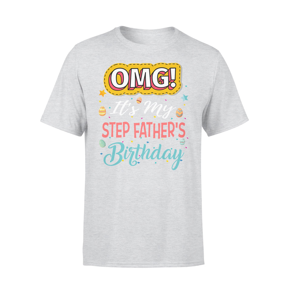 Omg It's My Step-Father's Birthday - Premium Tee