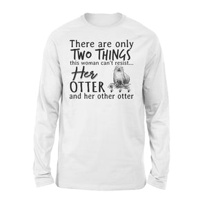 Two Things This Woman Can't Resist Her Otter And Her Other Otter - Premium Long Sleeve
