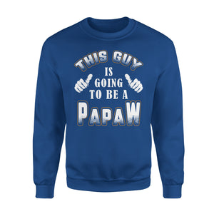 This Guy Is Going To Be A Papaw - Premium Fleece Sweatshirt