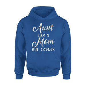 Aunt Like A Mom But Cooler - Premium Hoodie