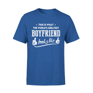 This Is That The World's Greatest Boyfriend Looks Like - Premium Tee