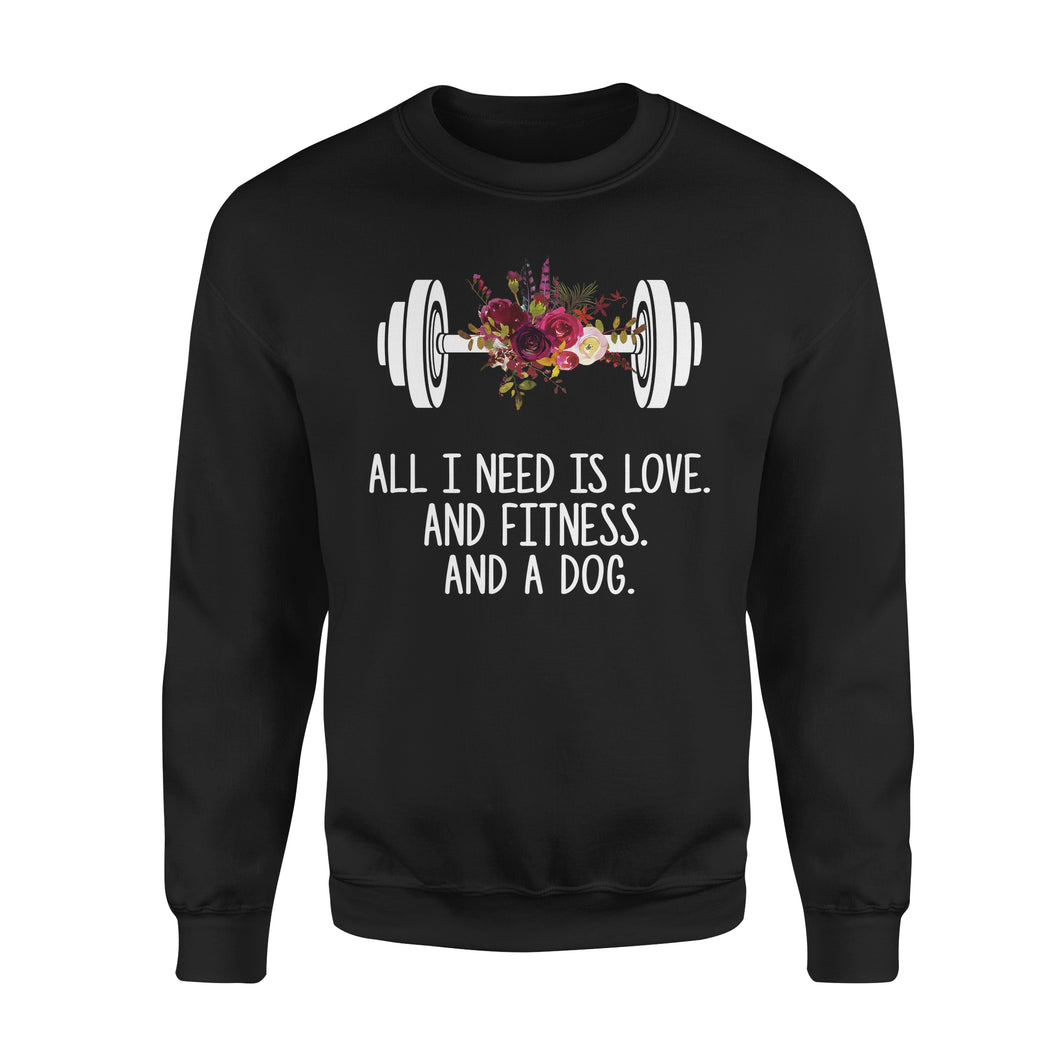 All I Need Is Love And Fitness And A Dog - Premium Fleece Sweatshirt