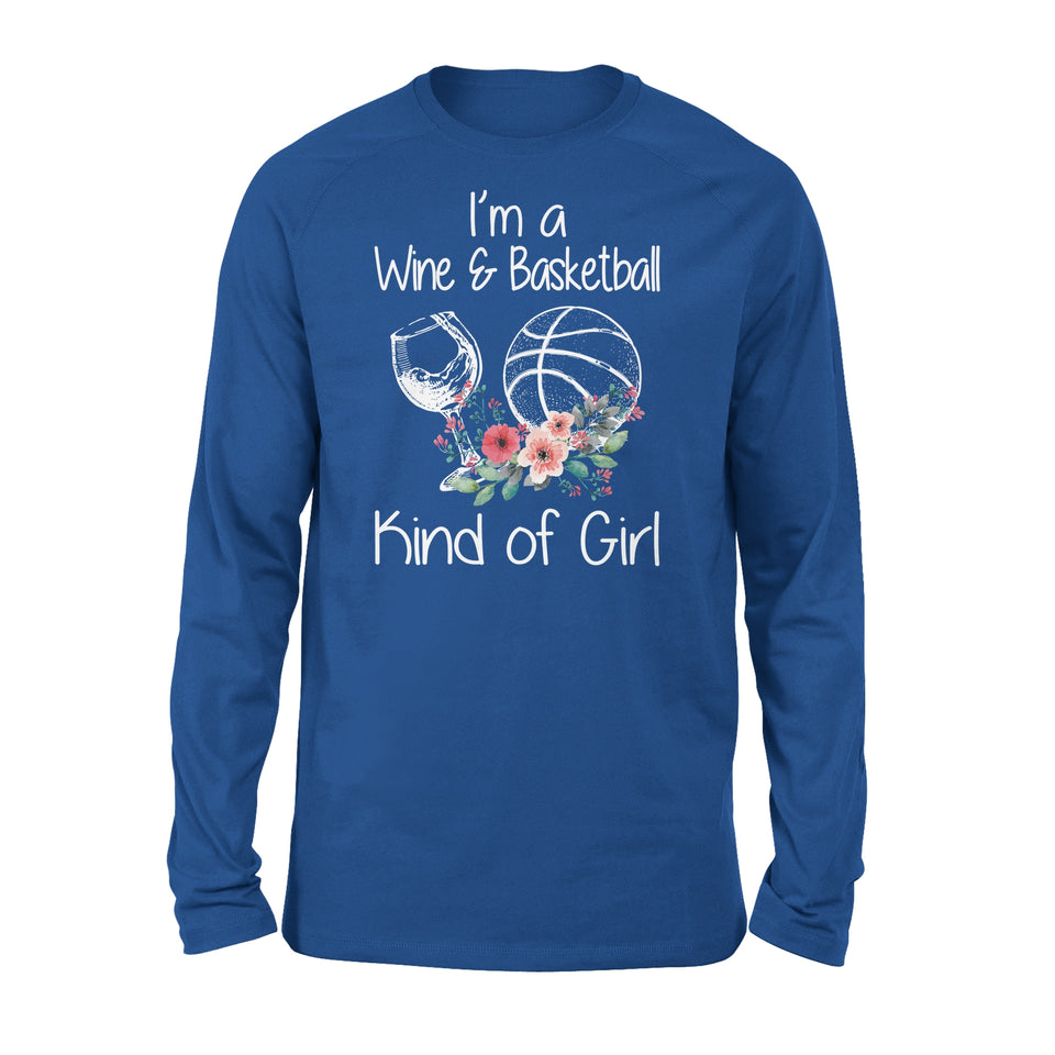 I'm A Wine & Basketball Kind Of Girl - Premium Long Sleeve