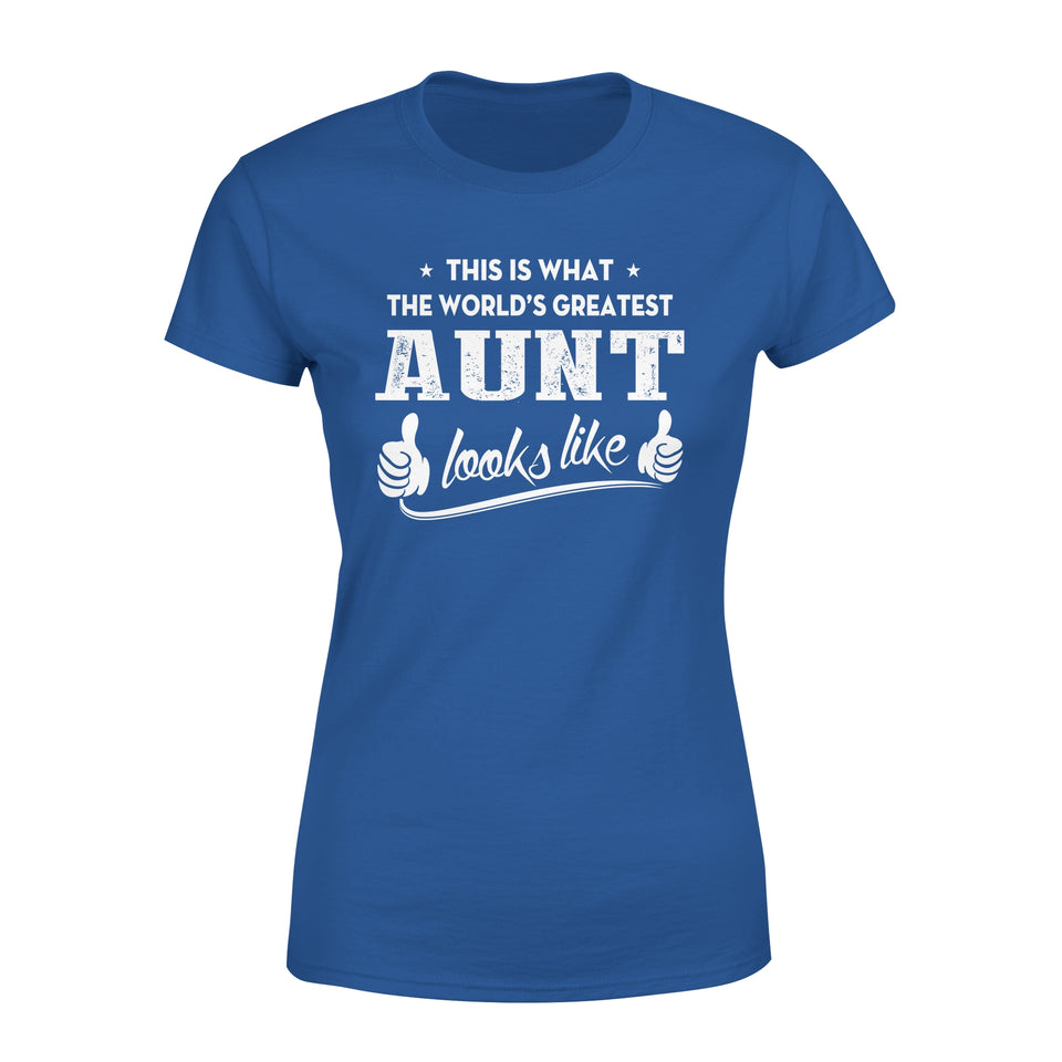 This Is What The World's Greatest Aunt Looks Like - Premium Women's Tee