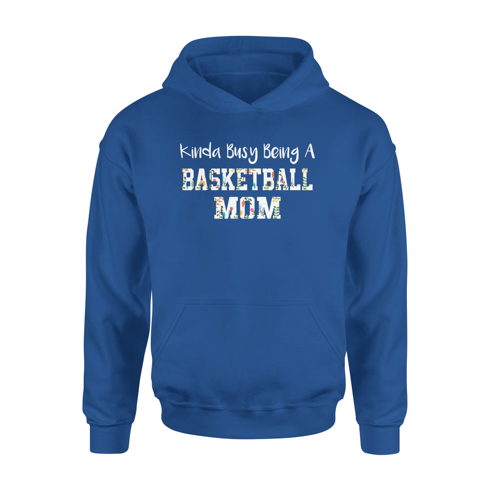 Kinda Busy Being A Basketball Mom - Premium Hoodie