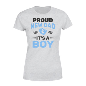 Proud New Dad It's A Boy - Premium Women's T-shirt