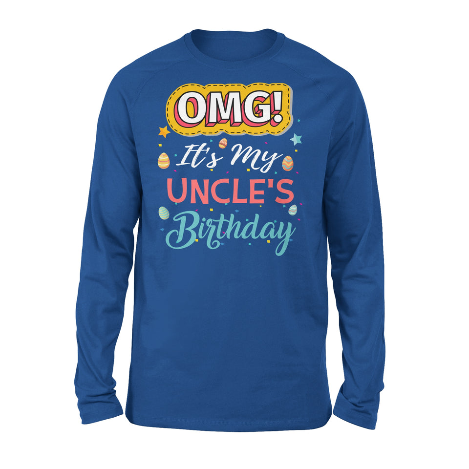 Omg It's My Uncle's Birthday - Premium Long Sleeve